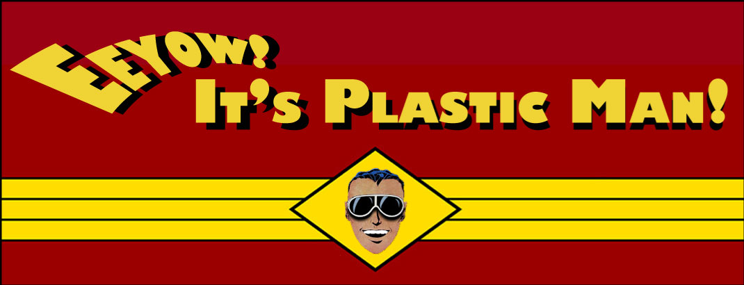 The Plastic Man blog!
